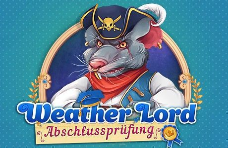 Weather Lord:  Die Abschlussprüfung